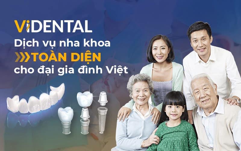 Vidental là địa chỉ nha khoa cho mọi gia đình Việt